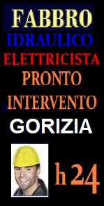 www.superfabbro.com/gorizia  SOS PRONTO INTERVENTO A GORIZIA - FABBRO  RIPARAZIONI APERTURA PORTE - IDRAULICO ELETTRICISTA URGENTE CONDIZIONATORI  STUFE ELETTRICISTA 24H