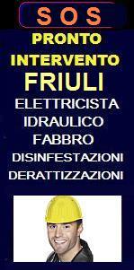 SOS PRONTO INTERVENTO ELETTRICISTA, IDRAULICO, FABBRO IN FRIULI a UDINE e PORDENONE - SOS FABBRO URGENTE per apertura porte, idraulico urgente per allagamento, elettricista per blackout