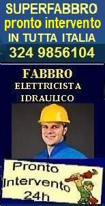 www.superfabbro.com/  PRONTO INTERVENTO 24H - MURATORE - IMBIANCHINO - FABBRO APERTURA PORTE - IDRAULICO SPURGHI - ELETTRICISTA - SPAZZACAMINO NEL in tutta ITALIA - PIEMONTE, LOMBARDIA, VENETO, EMILIA ROMAGNA, LIGURIA, MARCHE, UMBRIA, LAZIO, NAPOLI